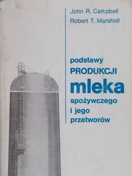 Campbell John R. - Podstawy produkcji mleka spożywczego i jego przetworów