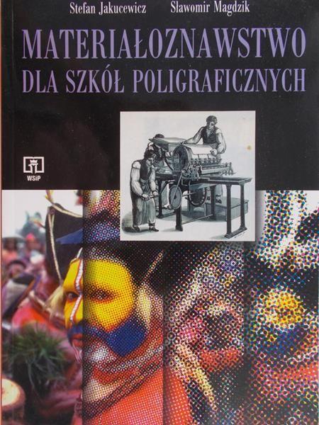 Jakucewicz Stefan - Materiałoznawstwo dla szkół poligraficznych