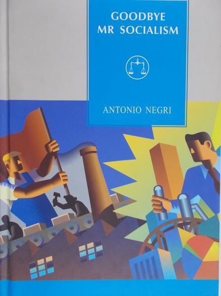 Negri Antonio - Goodbye Mr Socialism