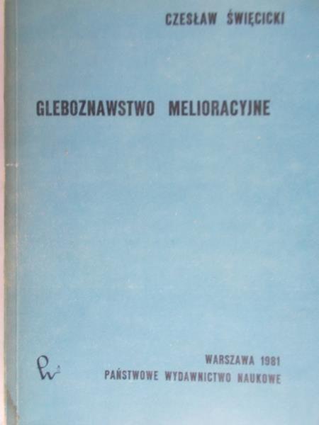 Święcicki Czesław - Gleboznawstwo melioracyjne
