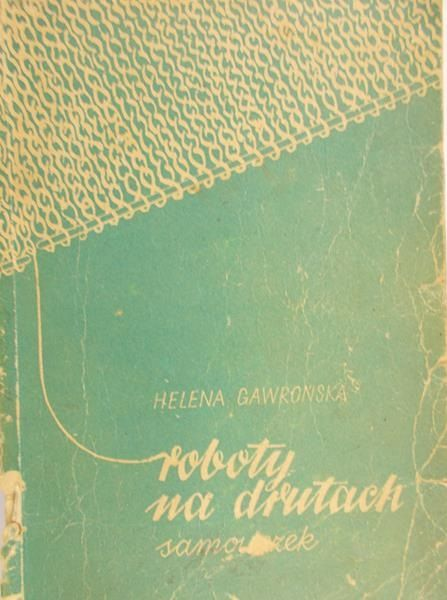 Gawrońska Helena - Roboty na drutach