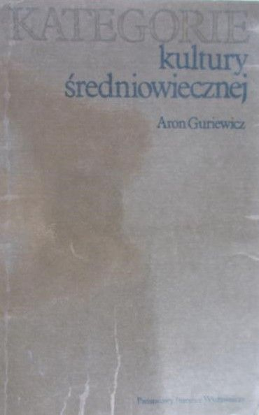 Guriewicz Aron - Kategorie kultury średniowiecznej