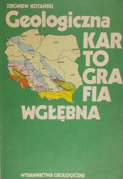 Kotański Zbigniew - Geologiczna kartografia wgłębna