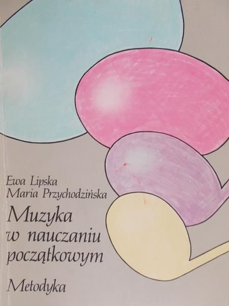 Lipska Ewa - Muzyka w nauczaniu początkowym