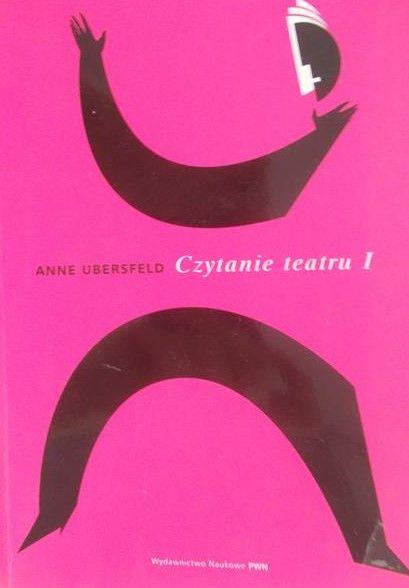Ubersfeld Anne - Czytanie teatru I