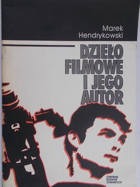 Hendrykowski Marek - Dzieło filmowe i jego autor