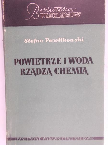 Pawlikowski Stefan - Powietrze i woda rządzą chemią