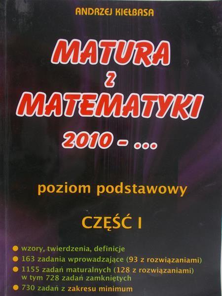 Kiełbasa Andrzej - Matura z matematyki, 2010-... cz. I