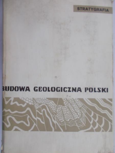 Sokołowski Stanisław (red.) - Budowa geologiczna Polski, Tom I