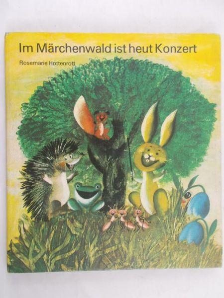 Hottenrott Rosemarie - Im Marchenwald ist heut Konzert