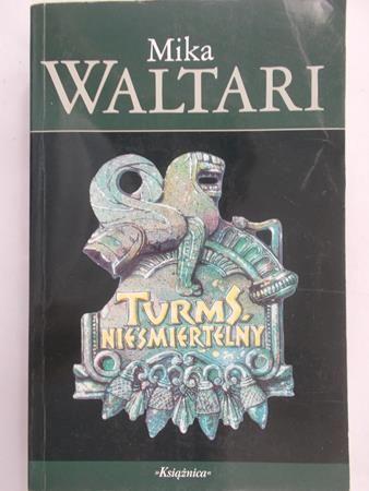 Waltari Mika - Turms, nieśmiertelny