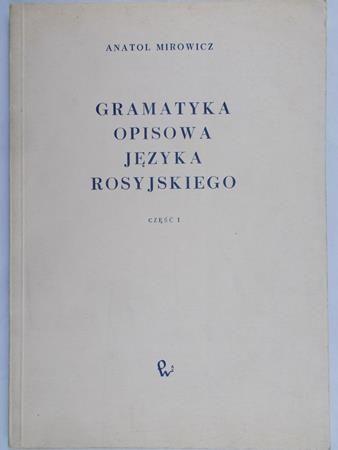 Mirowicz Anatol - Gramatyka opisowa języka rosyjskiego