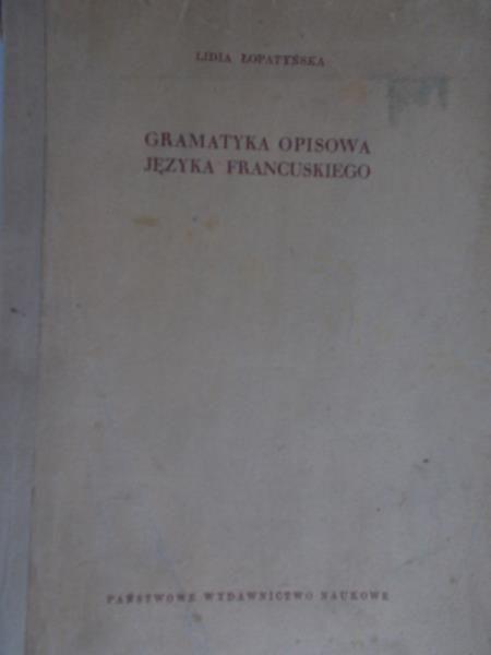 Łopatyńska Lidia - Gramatyka opisowa języka francuskiego