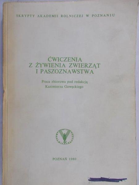 Gawęcki Kazimierz (red.) - Ćwiczenia z żywienia zwierząt i paszoznawstwa