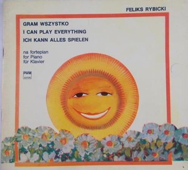 Rybicki Feliks - Gram wszystko na fortepian