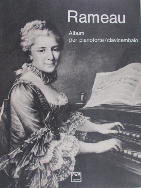 Rameau Jean – Philippe - Album per pianoforte/clavicembalo