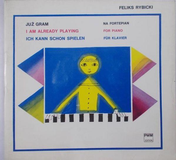 Rybicki Feliks - Już gram na fortepian