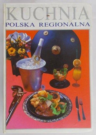 Kuchnia Polska Regionalna Praca Zbiorowa 2700 Zł
