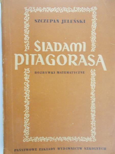 Jeleński Szczepan - Śladami Pitagorasa