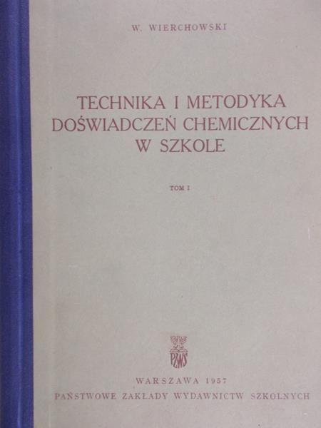 Wierchowski W. - Technika i metodyka doświadczeń chemicznych w szkole tom I