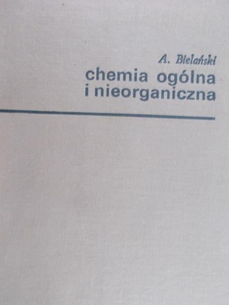 Bielański Adam - Chemia ogólna i nieorganiczna