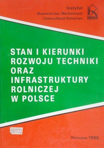 Stan i kierunki rozwoju techniki oraz infrastruktury rolniczej w Polsce