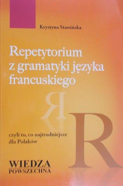 Stawińska Krystyna - Repetytorium z gramatyki języka francuskiego
