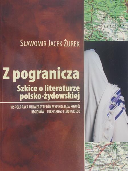 Żurek Sławomir Jacek - Szkice o literaturze polsko - żydowskiej