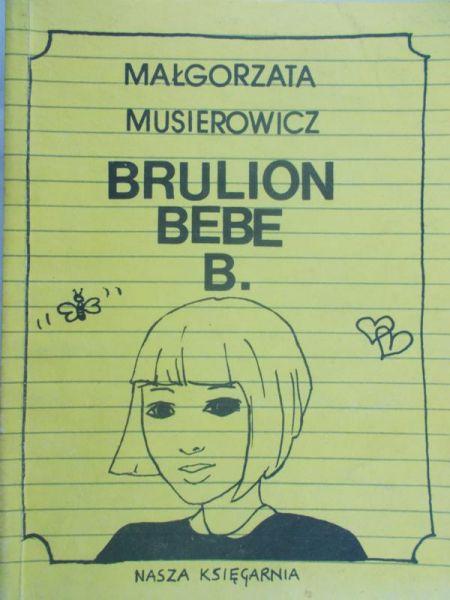Musierowicz Małgorzata - Brulion Bebe B.