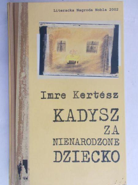 Kertesz Imre - Kadysz za nienarodzone dziecko