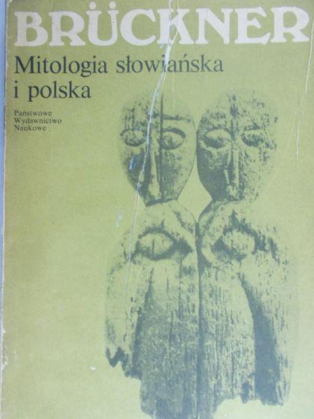 Bruckner Aleksander - Mitologia słowiańska i polska