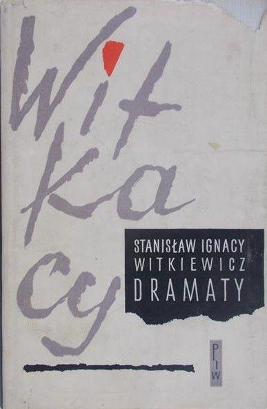 Witkiewicz Stanisław Ignacy - Dramaty, Tom I