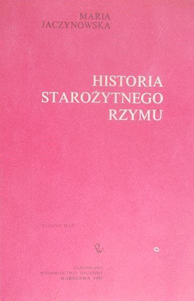 Jaczynowska Maria - Historia starożytnego Rzymu