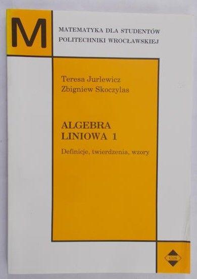 Jurlewicz Teresa - Algebra liniowa 1, Definicje, twierdzenia i wzory