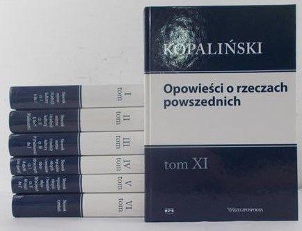 Kopaliński Władysław - Opowieści o rzeczach powszednich. T.  I-VI, XI