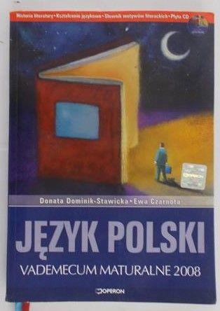 Dominik-Stawicka Donata -  Język polski, vademecum maturalne 2008