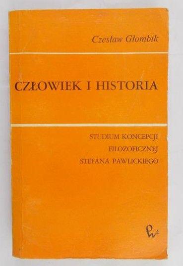 Głombik Czesław - Człowiek i historia