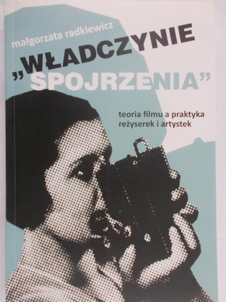Radkiewicz Małgorzata - Władczynie spojrzenia