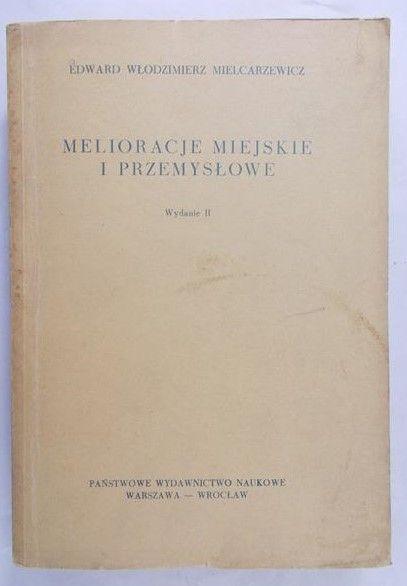 Mielcarzewicz Edward Włodzimierz - Melioracje miejskie i przemysłowe