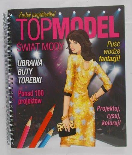 Top Model. Świat mody. Zostań projektantką