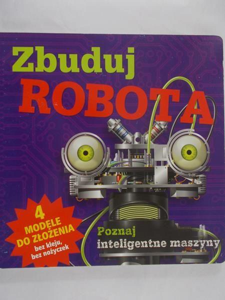 Brodacki Michał (red) - Zbuduj robota