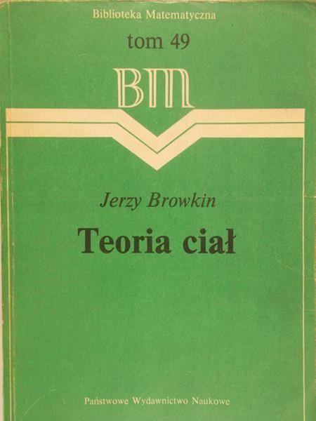 Browkin Jerzy - Teoria ciał