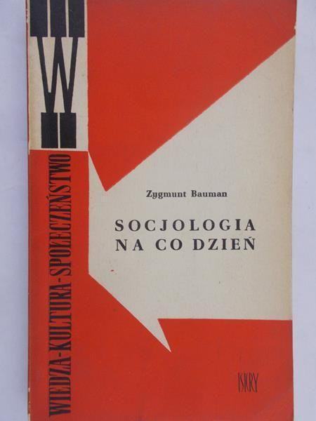 Bauman Zygmunt - Socjologia na co dzień