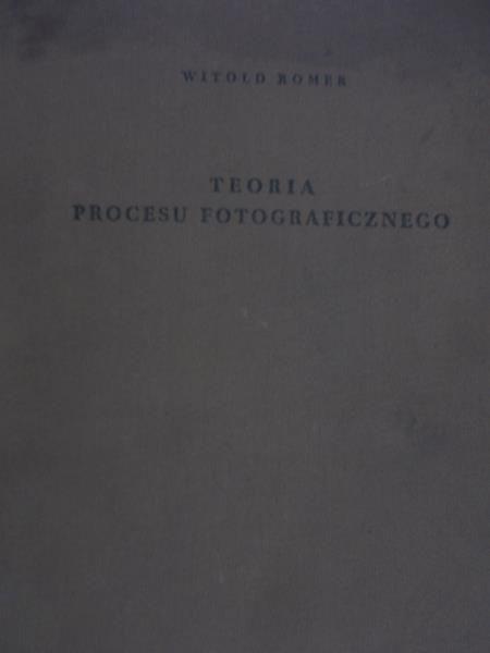 Romer Witold - Teoria procesu fotograficznego