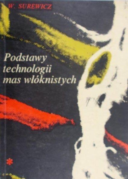Surewicz W. - Podstawy technologii mas włóknistych