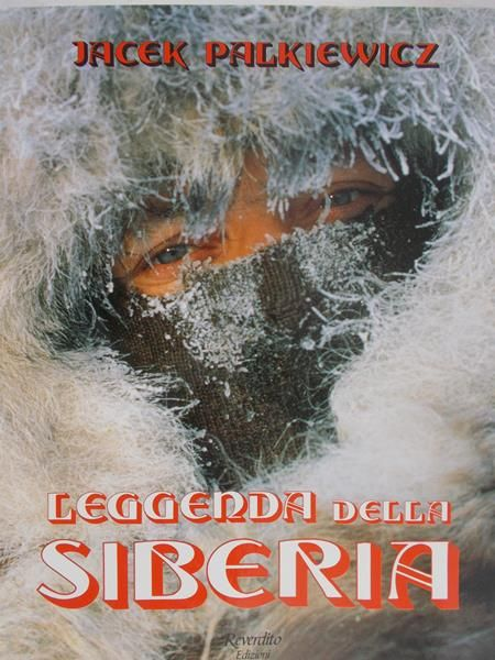 Palkiewicz Jacek - Leggenda Della. Siberia