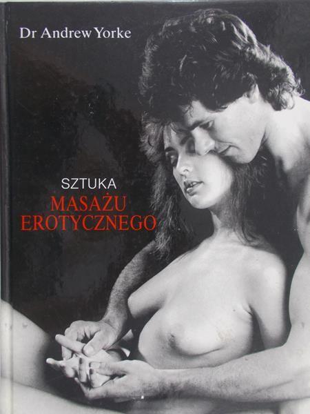 Yorke Andrew - Sztuka masażu erotycznego