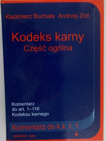 Zoll Andrzej (red.) - Kodeks karny Część ogólna Komentarz do k.k. t. 1