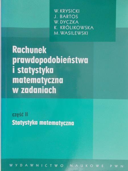 Krysicki W. - Rachunek prawdopodobieństwa i statystyka matematyczna w zadaniach cz.2