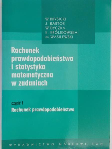 Krysicki W. - Rachunek prawdopodobieństwa i statystyka matematyczna w zadaniach cz.1